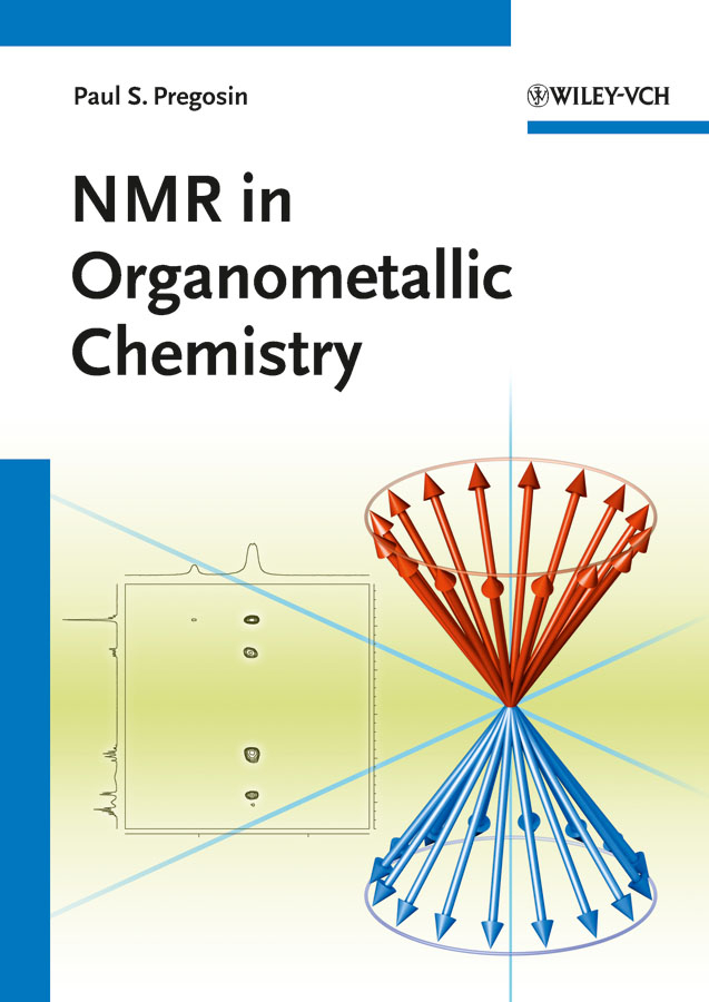 Paul Pregosin S. NMR in Organometallic Chemistry ISBN: 9783527680290 paul pregosin s nmr in organometallic chemistry
