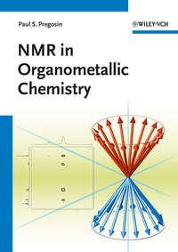 Paul Pregosin S. - NMR in Organometallic Chemistry