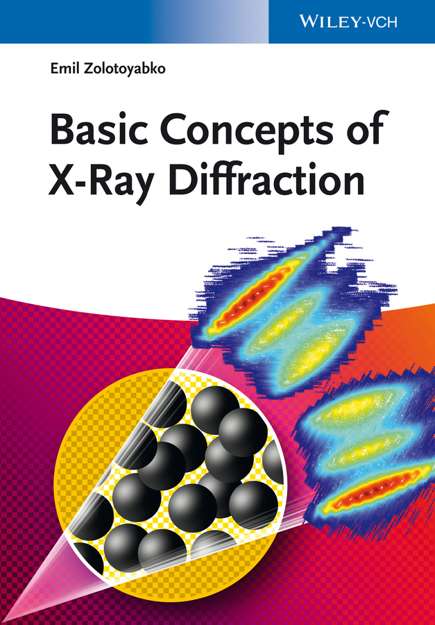 Emil Zolotoyabko Basic Concepts of X-Ray Diffraction ISBN: 9783527681143