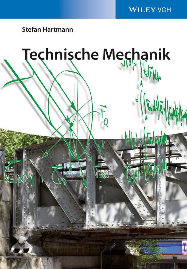 Stefan  Hartmann. Technische Mechanik