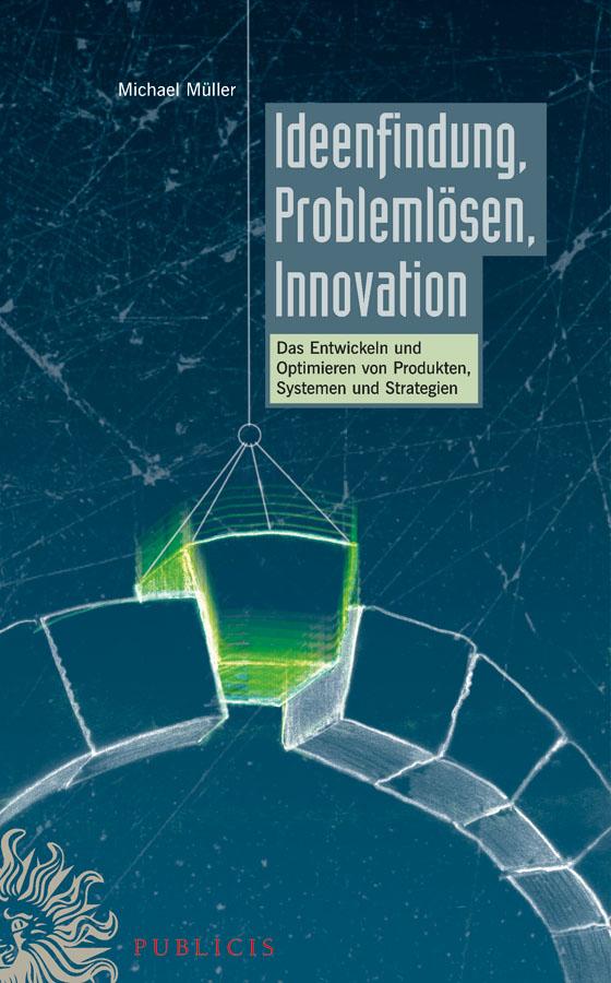 Michael Muller Ideenfindung, Problemlösen, Innovation erwin beck die vielfalt des lebens wie hoch wie komplex warum
