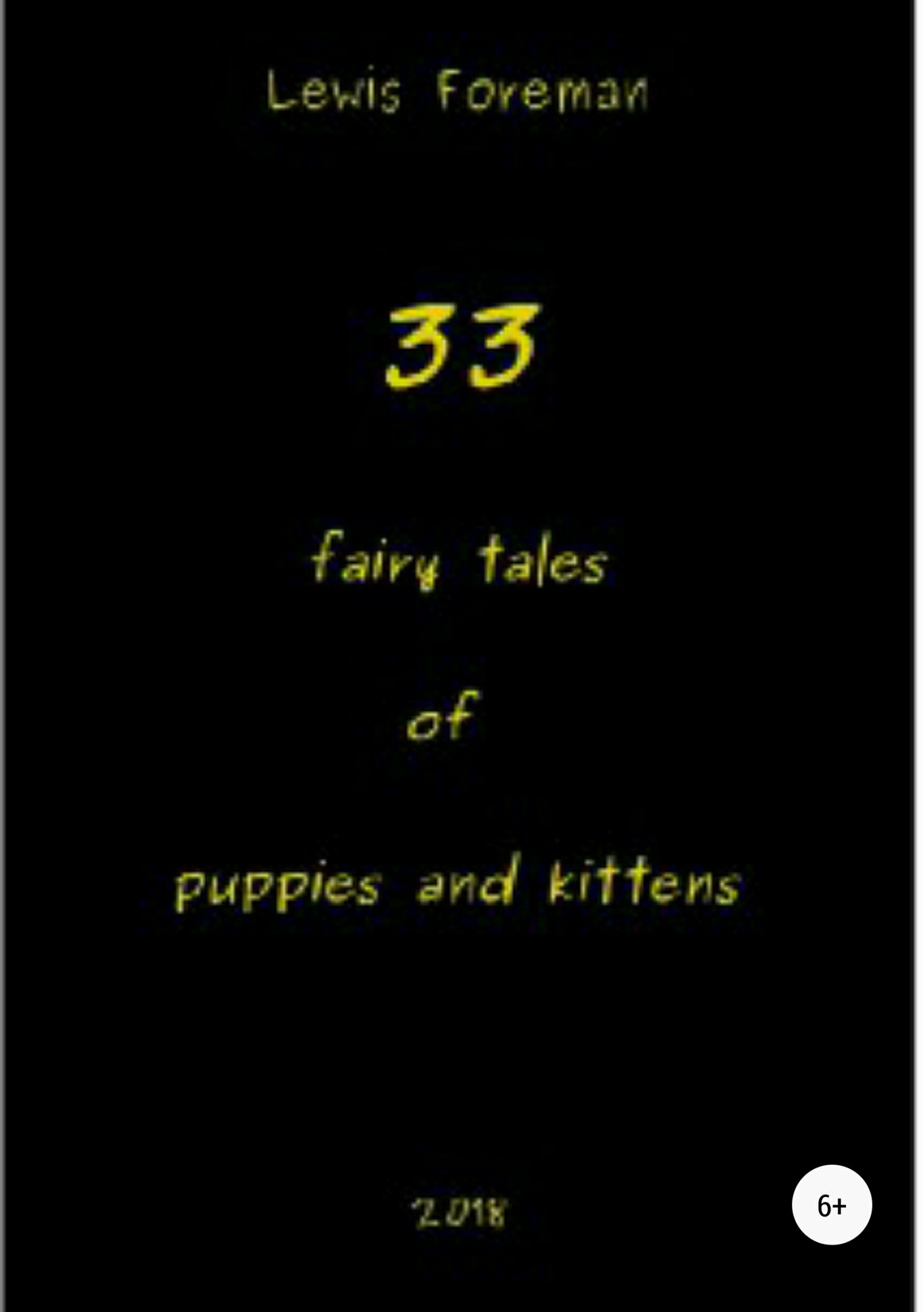 Lewis Foreman - 33 fairy tales of puppies and kittens
