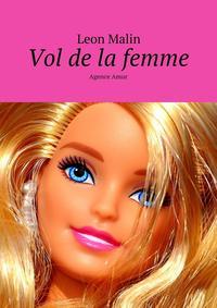 Leon Malin - Vol de la femme. Agence Amur