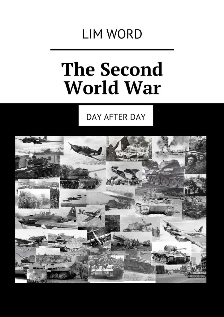 Lim Word The Second World War. Day after day чехол soft touch для asus zenfone 3 ze552kl df aslim 17
