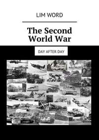 Lim Word - The Second WorldWar. Day afterday