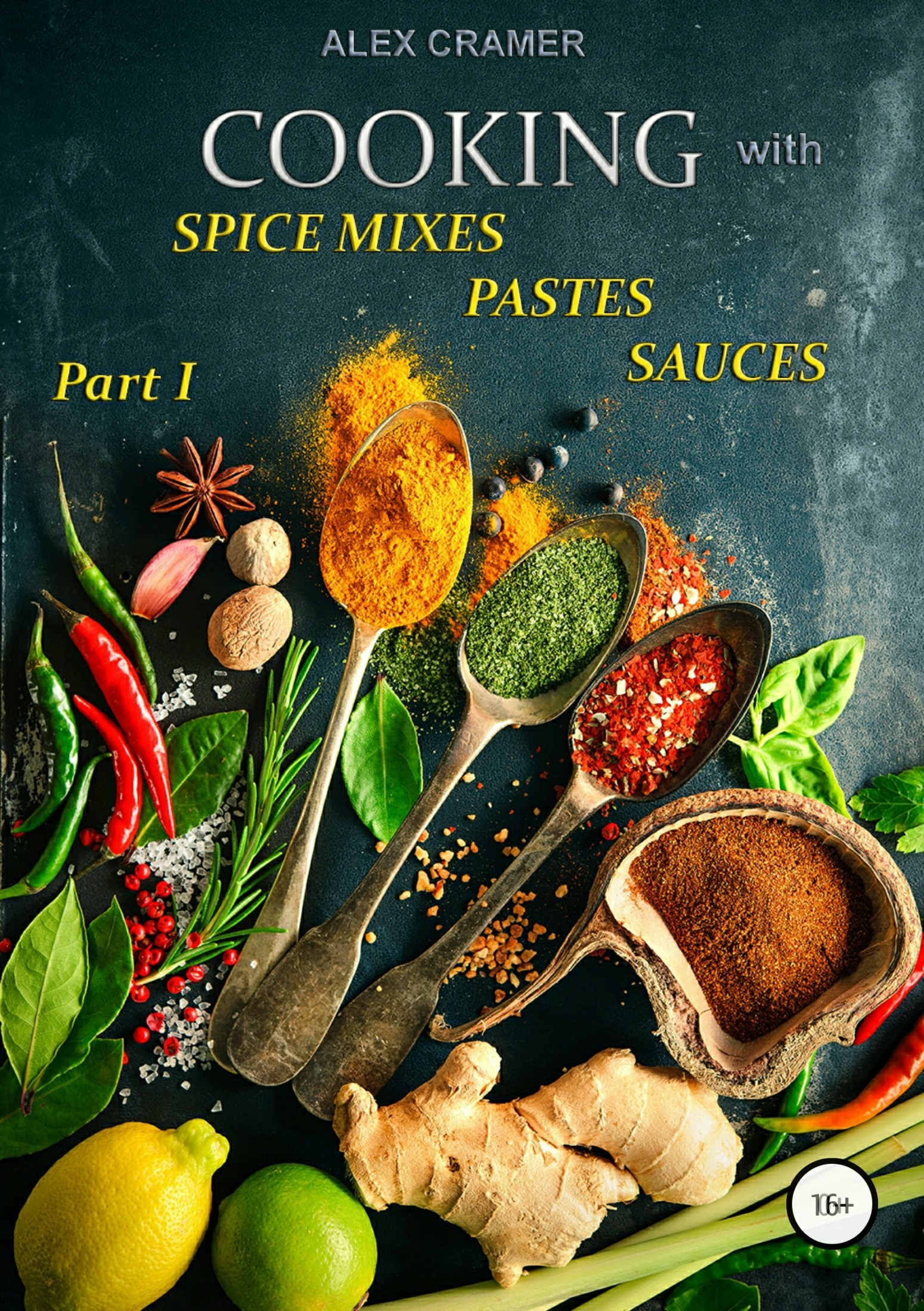 Обложка книги Cooking with spice mixes, pastes and sauces, автор Alex Cramer