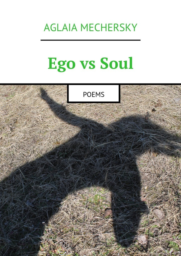 Aglaia Mechersky Ego vs Soul. Poems ISBN: 9785449079589