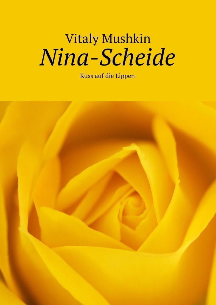 Nina-Scheide. Kuss auf die Lippen