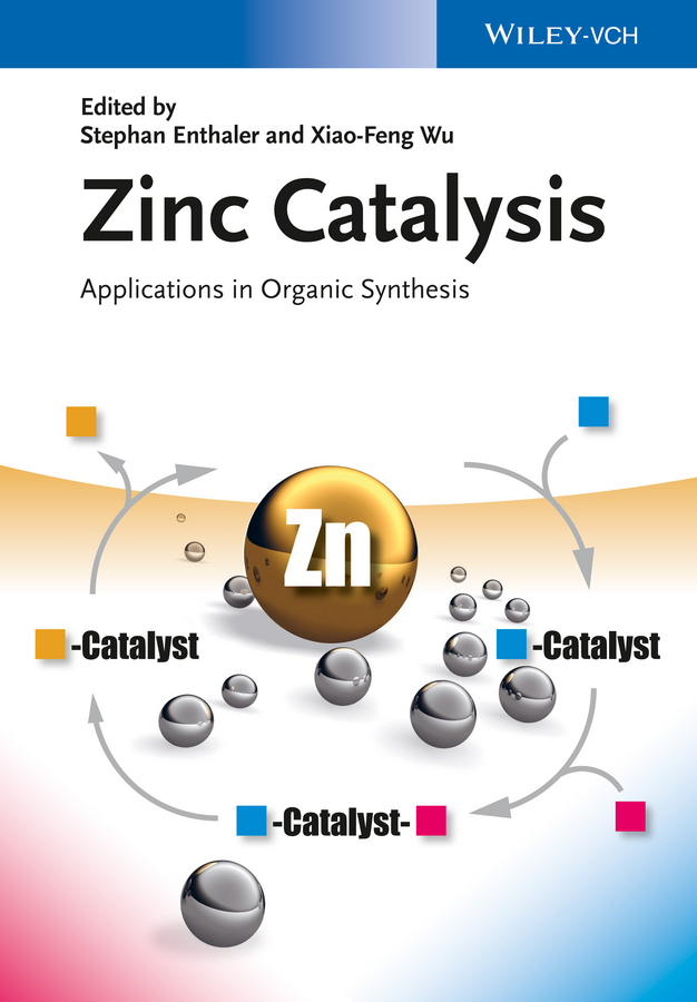 Wu Xiao-Feng Zinc Catalysis. Applications in Organic Synthesis synthesis of zinc oxide nanostructures for optoelectronic applications