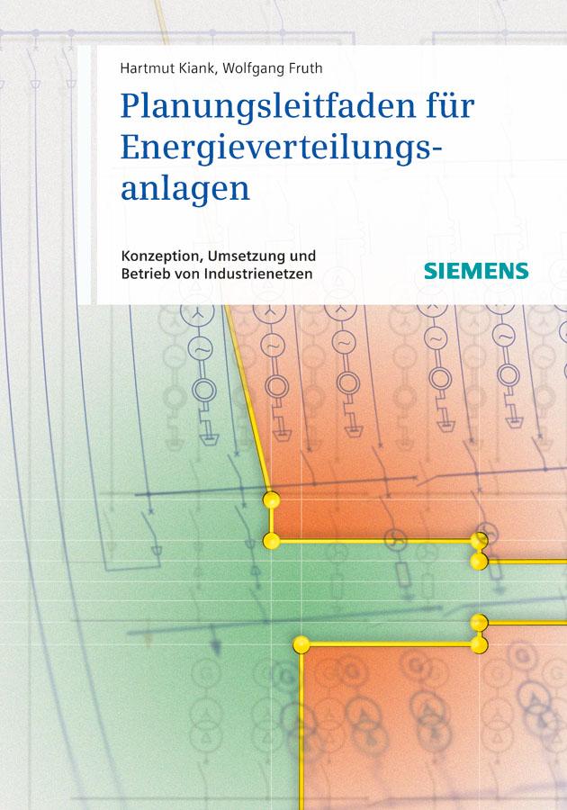 Fruth Wolfgang Planungsleitfaden für Energieverteilungsanlagen. Konzeption, Umsetzung und Betrieb von Industrienetzen
