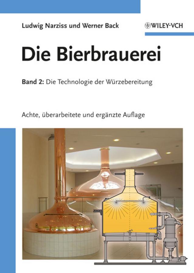 Back Werner Die Bierbrauerei. Band 2: Die Technologie der Würzebereitung ISBN: 9783527628643 цены онлайн