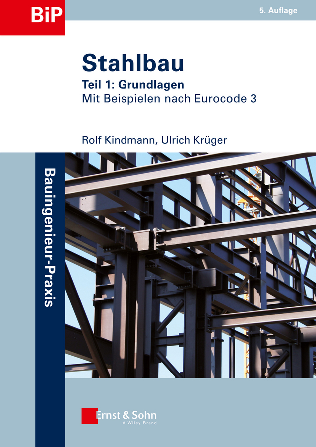 Kindmann Rolf Stahlbau. Teil 1: Grundlagen composite structures design safety and innovation