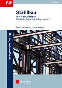 Kindmann Rolf - Stahlbau. Teil 1: Grundlagen