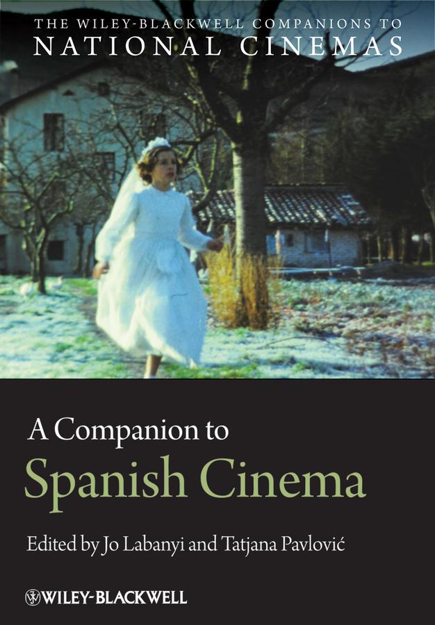 Pavlovic Tatjana A Companion to Spanish Cinema