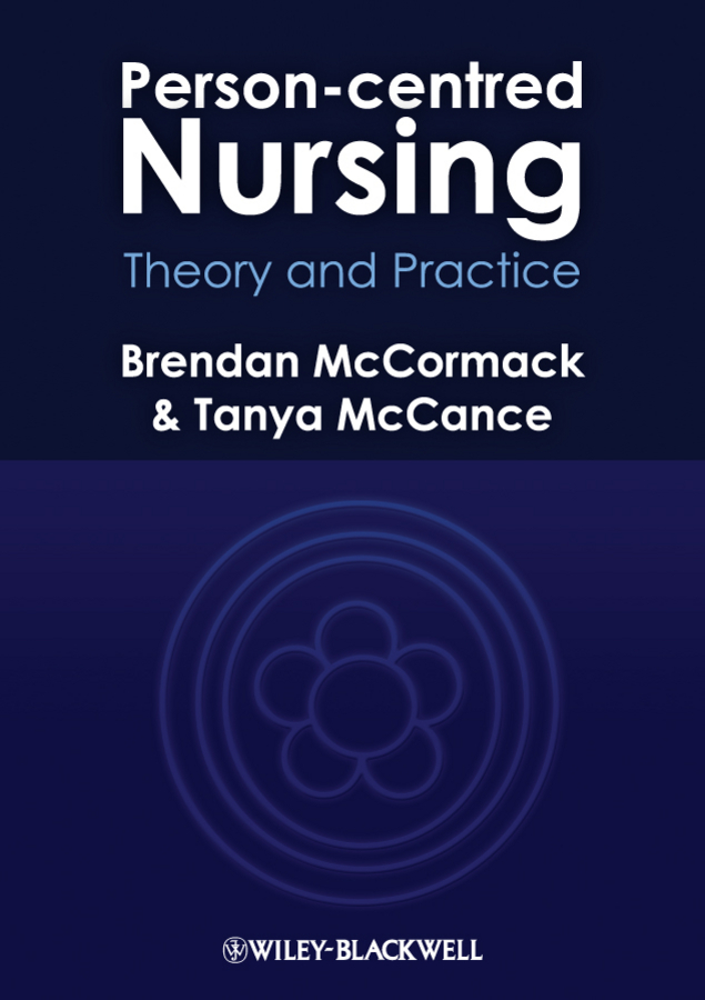 McCormack Brendan Person-centred Nursing. Theory and Practice