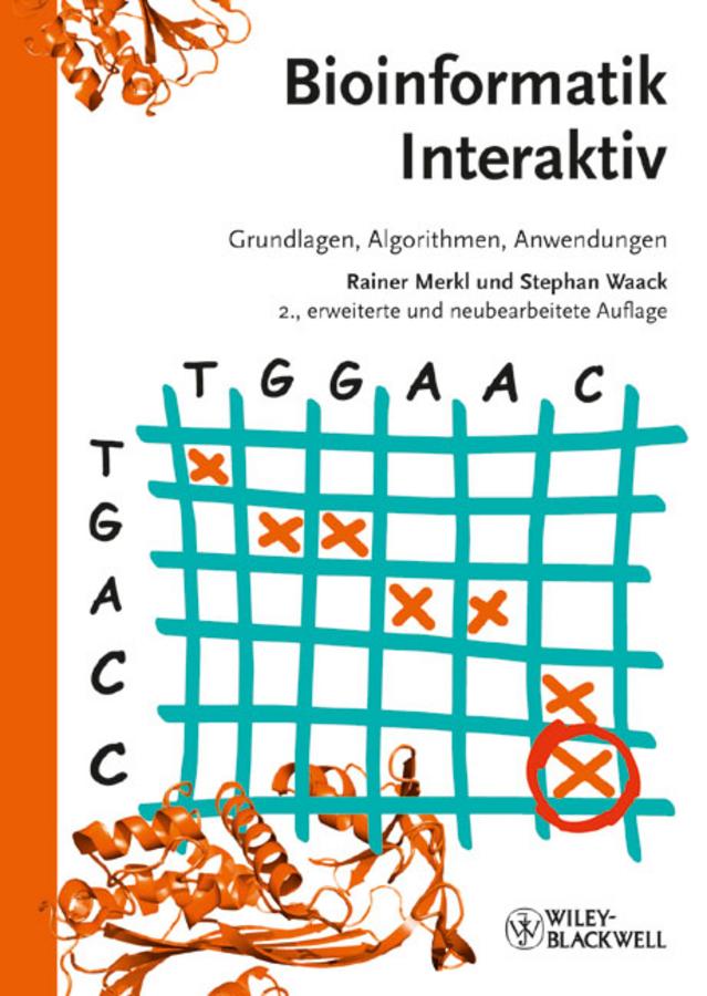 Merkl Rainer Bioinformatik Interaktiv. Grundlagen, Algorithmen, Anwendungen