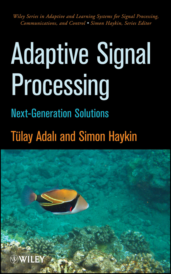 Adali Tülay Adaptive Signal Processing. Next Generation Solutions ISBN: 9780470575741 optimization based filtering of random valued impulses