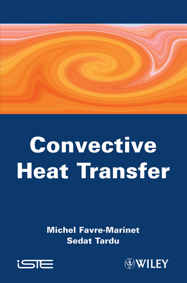 Tardu Sedat Convective Heat Transfer. Solved Problems and quiet flows the don