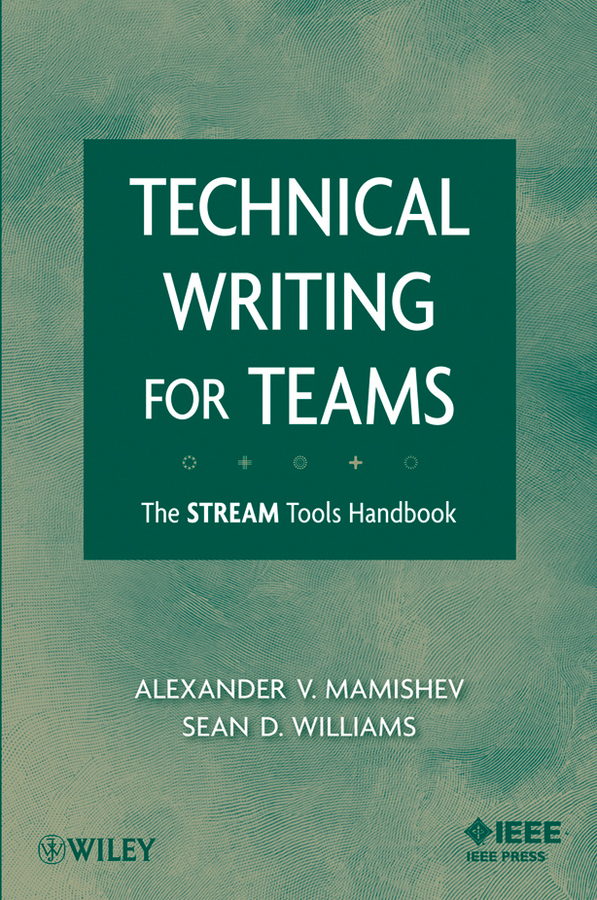 Mamishev Alexander Technical Writing for Teams. The STREAM Tools Handbook