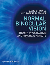 Fletcher Robert - Normal Binocular Vision. Theory, Investigation and Practical Aspects