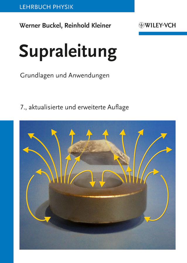 Kleiner Reinhold Supraleitung. Grundlagen und Anwendungen ISBN: 9783527668700 dieter bauerle laser grundlagen und anwendungen in photonik technik medizin und kunst