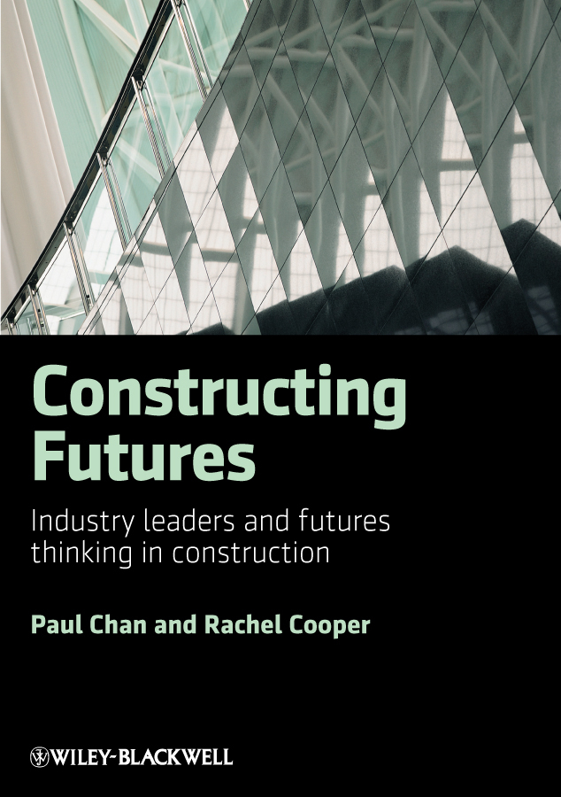 Cooper Rachel Constructing Futures. Industry leaders and futures thinking in construction