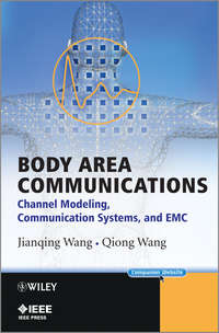 Wang  Qiong - Body Area Communications. Channel Modeling, Communication Systems, and EMC