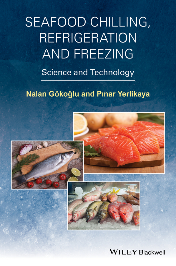 Gokoglu Nalan Seafood Chilling, Refrigeration and Freezing. Science and Technology the feed additive and the fish