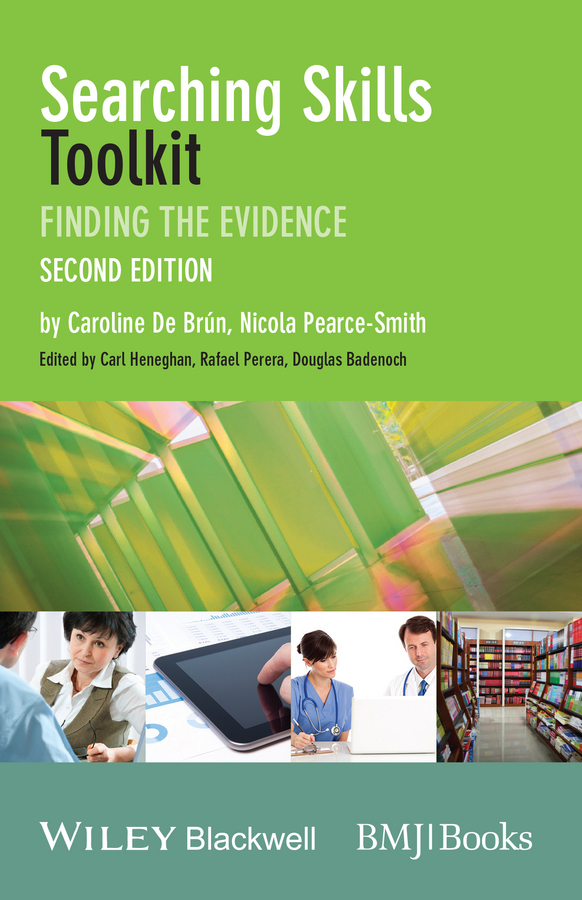 Pearce-Smith Nicola Searching Skills Toolkit. Finding the Evidence from evidence to action