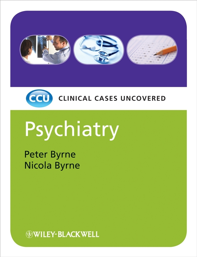 Byrne Peter Psychiatry, eTextbook. Clinical Cases Uncovered