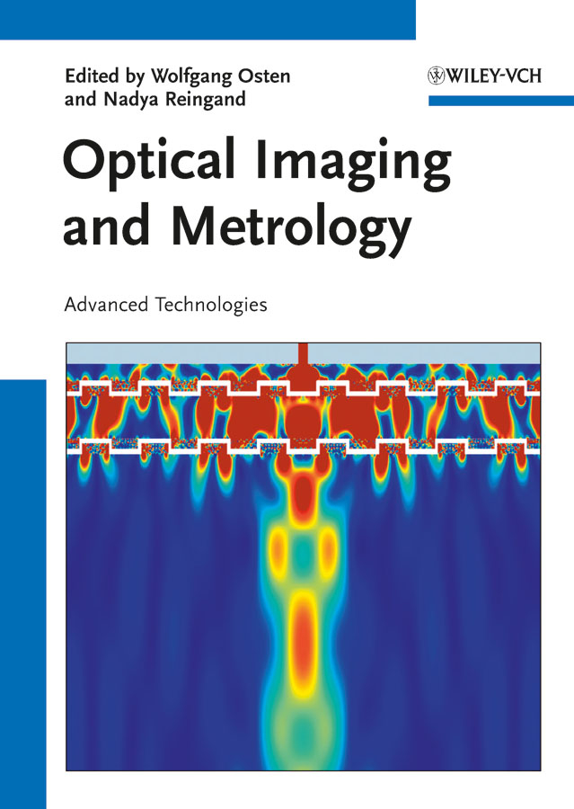 Reingand Nadya Optical Imaging and Metrology. Advanced Technologies ISBN: 9783527648474 michael quinten a practical guide to optical metrology for thin films
