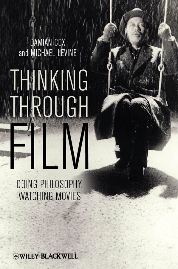 Levine Michael P. Thinking Through Film. Doing Philosophy, Watching Movies firma кардиган