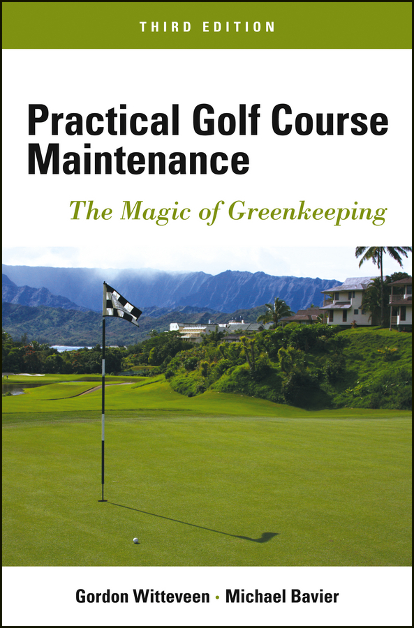 Bavier Michael Practical Golf Course Maintenance. The Magic of Greenkeeping ISBN: 9781118411902 smart buildings systems for architects owners and builders