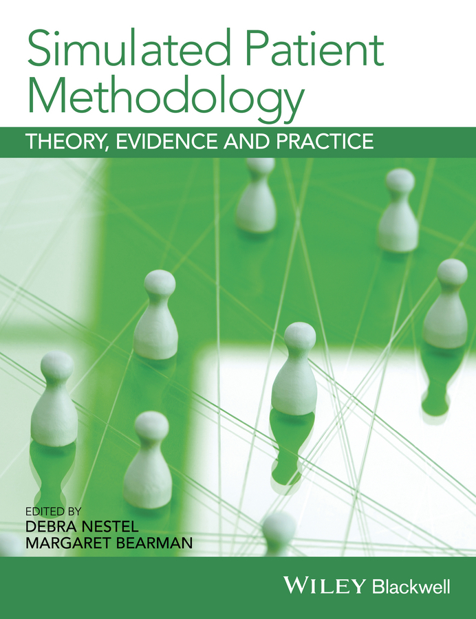 Bearman Margaret Simulated Patient Methodology. Theory, Evidence and Practice boniface gail using occupational therapy theory in practice isbn 9781444355673