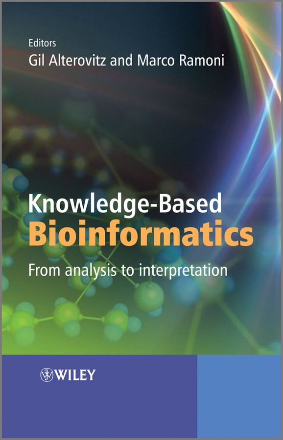 Ramoni Marco Knowledge-Based Bioinformatics. From analysis to interpretation optical grating coupler biosensor and biomedical applications