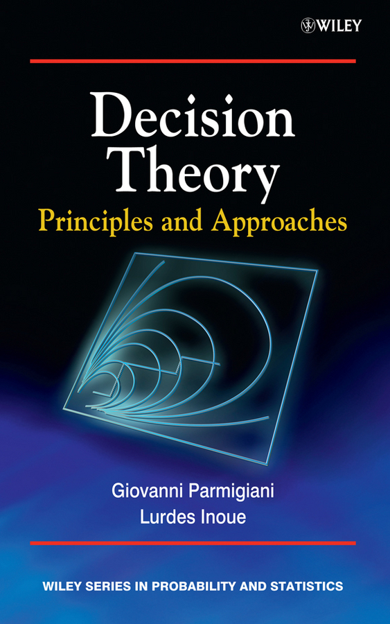 Inoue Lurdes Decision Theory. Principles and Approaches ISBN: 9780470746677 michael nicholas the little black book of decision making making complex decisions with confidence in a fast moving world