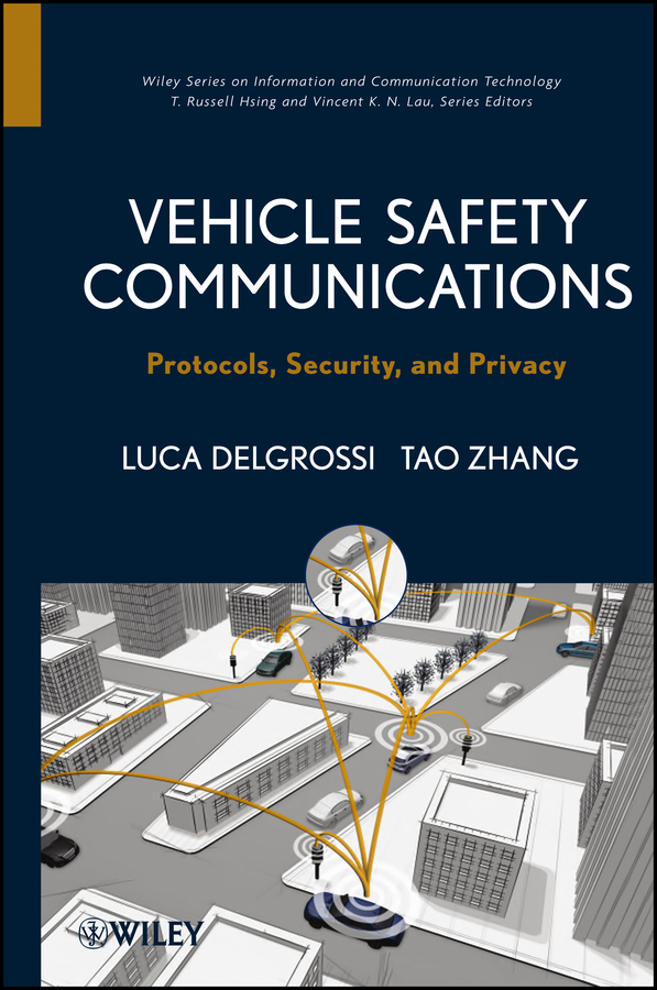Zhang Tao Vehicle Safety Communications. Protocols, Security, and Privacy composite structures design safety and innovation