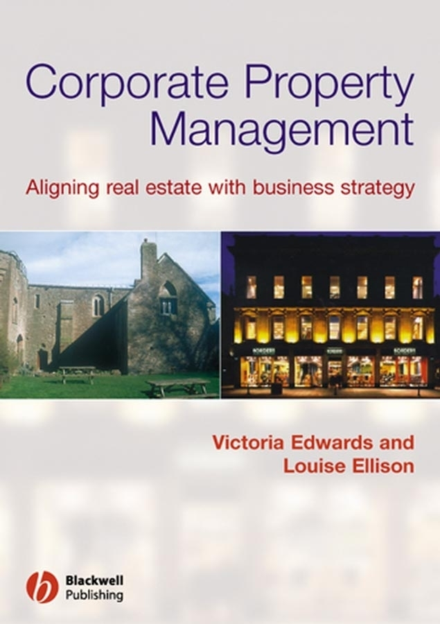 Edwards Victoria Corporate Property Management. Aligning Real Estate With Business Strategy juan stegmann pablo strategic value management stock value creation and the management of the firm