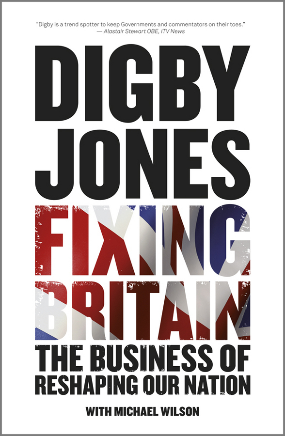 Wilson Lord Michael Fixing Britain. The Business of Reshaping Our Nation digby dog saves the day