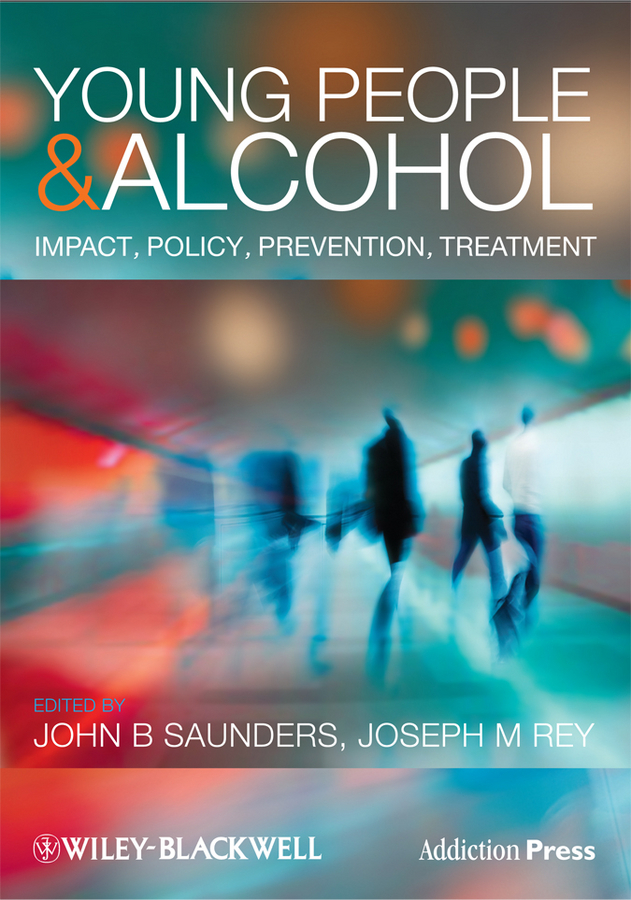 Rey Joseph Young People and Alcohol. Impact, Policy, Prevention, Treatment кпб cl 220