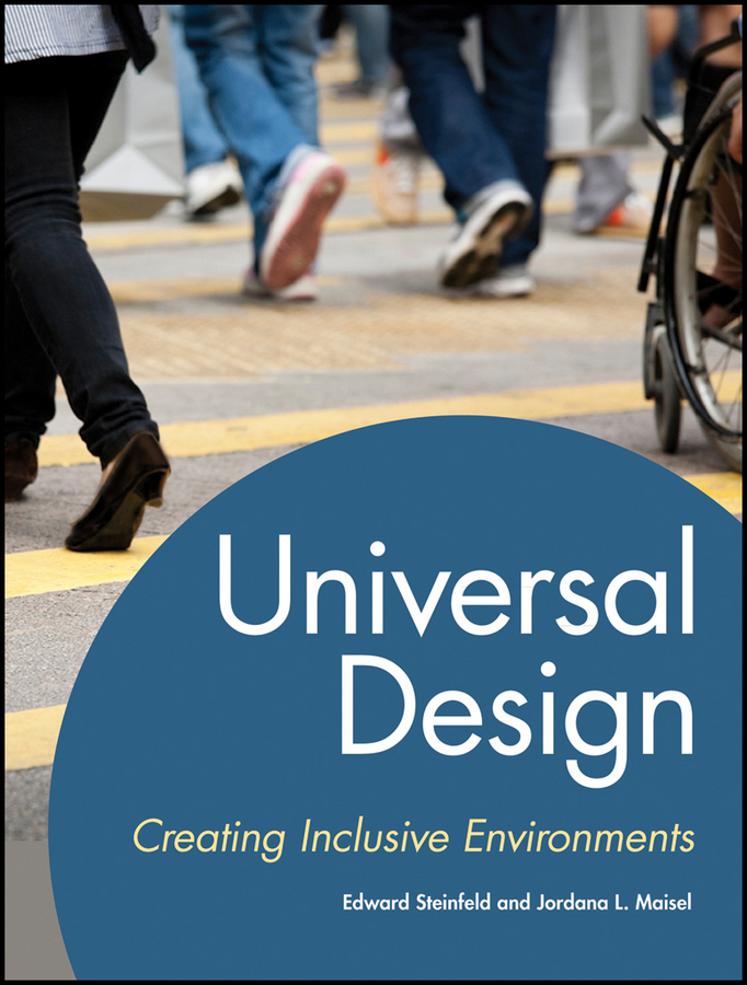 Maisel Jordana Universal Design. Creating Inclusive Environments ISBN: 9781118168479