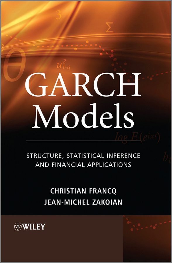 Francq Christian GARCH Models. Structure, Statistical Inference and Financial Applications ISBN: 9780470670040 estimation of linear models under heteroscedasticity