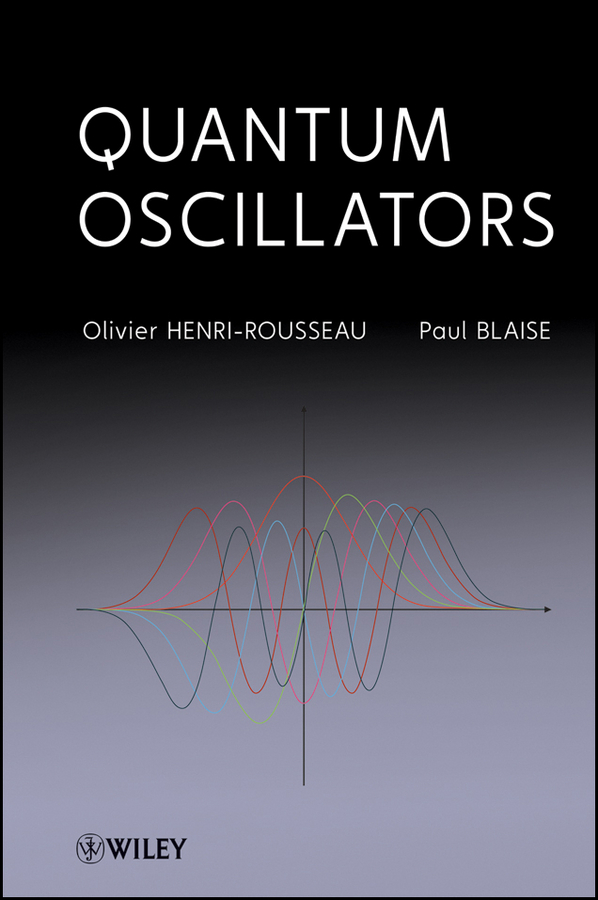 Henri-Rousseau Olivier Quantum Oscillators steven holzner quantum physics workbook for dummies