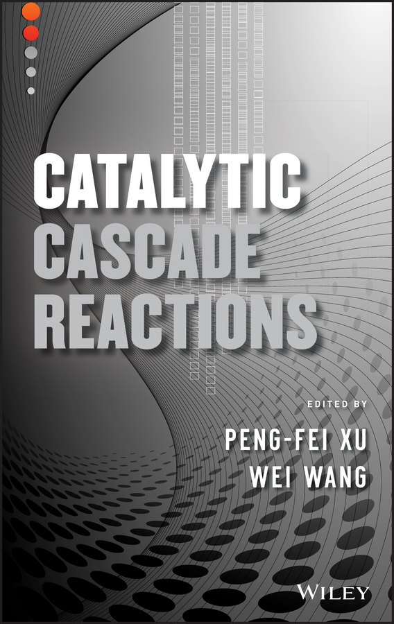 Wang Wei Catalytic Cascade Reactions iwao ojima catalytic asymmetric synthesis