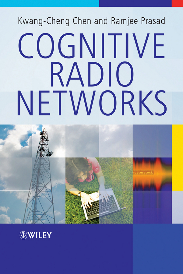 Prasad Ramjee Cognitive Radio Networks ISBN: 9780470742013 toward a peripheral view of manufacturing networks
