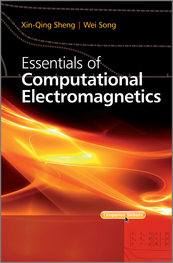 Song Wei Essentials of Computational Electromagnetics ISBN: 9780470829639