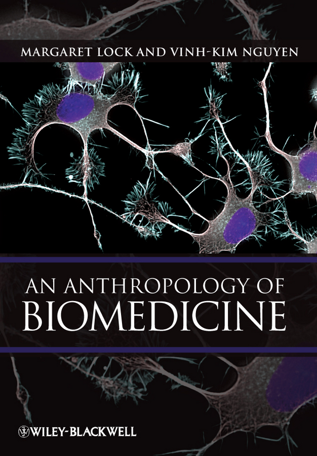 Lock Margaret An Anthropology of Biomedicine environment and human health