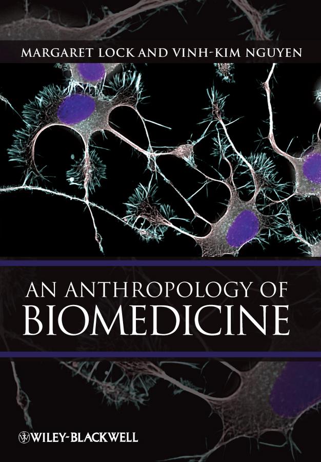 Lock Margaret An Anthropology of Biomedicine solidarity in biomedicine and beyond