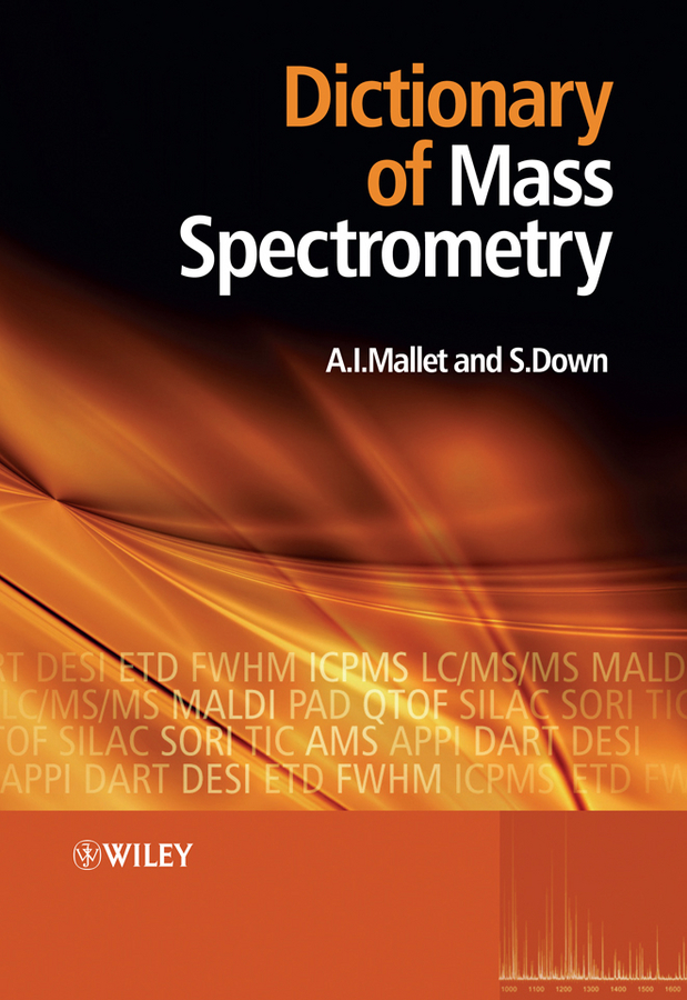 Mallet Anthony Dictionary of Mass Spectrometry the visual dictionary of pre press and production