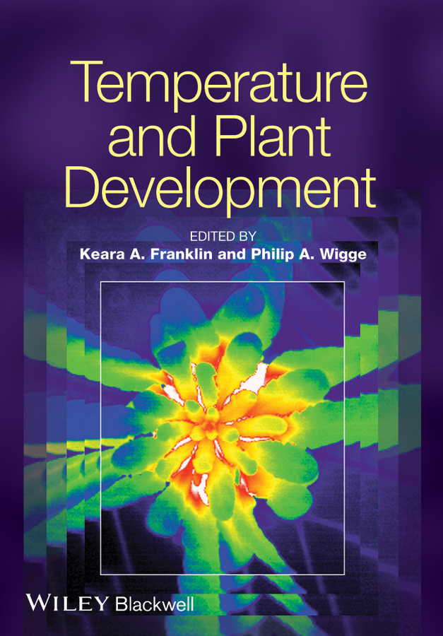 Franklin Keara Temperature and Plant Development ISBN: 9781118308226 виниловые обои andrea rossi burano 2536 6